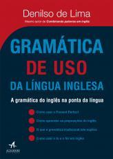 GRAMÁTICA DE USO DA LÍNGUA INGLESA - A GRAMÁTICA DO INGLÊS NA PONTA DA LÍNGUA