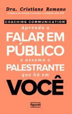 COACHING COMMUNICATION - APRENDA A FALAR EM PÚBLICO E ASSUMA O PALESTRANTE QUE HÁ EM VOCÊ