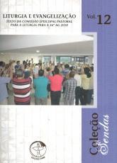 COLEÇÃO SENDAS 12 - LITURGIA E EVANGELIZAÇÃO