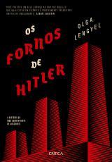 FORNOS DE HITLER, OS - A HISTÓRIA DE UMA SOBREVIVENTE DE AUSCHWITZ