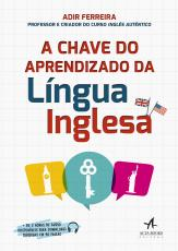 CHAVE DO APRENDIZADO DA LÍNGUA INGLESA, A
