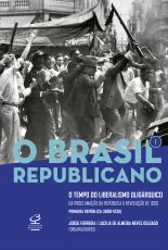 BRASIL REPUBLICANO, O - VOLUME 1 - O TEMPO DO LIBERALISMO EXCLUDENTE