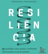 RESILIÊNCIA - 50 QUESTÕES PARA AJUDAR A ENFRENTAR AS DIFICULDADES E ADVERSIDADES
