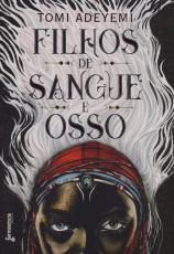 FILHOS DE SANGUE E OSSO