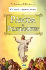 CELEBRAR O ANO LITURGICO PASCOA E PENTECOSTES  - 1ª
