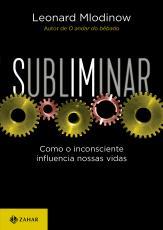 SUBLIMINAR - COMO O INCONSCIENTE INFLUENCIA NOSSAS VIDAS - EDIÇÃO DE BOLSO COMEMORATIVA