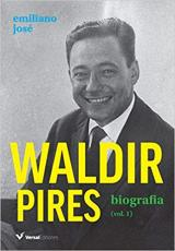 WALDIR PIRES - BIOGRAFIA - VOLUME 1
