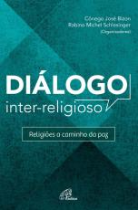 DIÁLOGO INTER RELIGIOSO - RELIGIÕES A CAMINHO DA PAZ