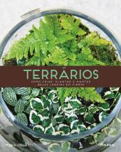 TERRÁRIOS COMO CRIAR PLANTAR E MANTER BELOS JARDINS EM VIDRO