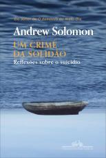 UM CRIME DA SOLIDÃO - REFLEXÕES SOBRE O SUICÍDIO