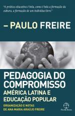 PEDAGOGIA DO COMPROMISSO - AMÉRICA LATINA E EDUCAÇÃO POPULAR
