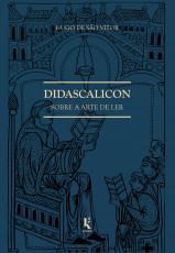 DIDASCALICON - SOBRE A ARTE DE LER