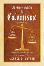 CINCO PONTOS DO CALVINISMO, OS