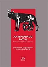 APRENDENDO LATIM - TEXTOS VOCABULÁRIO GRAMÁTICA E EXERCÍCIOS