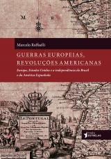 GUERRAS EUROPEIAS REVOLUÇÕES AMERICANAS
