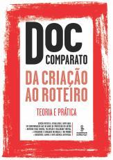 DA CRIAÇÃO AO ROTEIRO - TEORIA E PRÁTICA