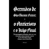 SERMÕES DE SÃO VICENTE FERRER - O ANTICRISTO E O JUÍZO FINAL