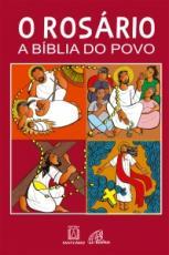 ROSÁRIO A BÍBLIA DO POVO, O