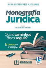 MONOGRAFIA JURÍDICA - QUAIS CAMINHOS DEVO SEGUIR