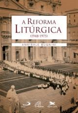 REFORMA LITURGICA, A (1948 - 1975)