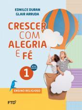 CRESCER COM ALEGRIA E FÉ - 1º ANO