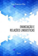 ENUNCIAÇÃO E RELAÇÕES LINGUÍSTICAS