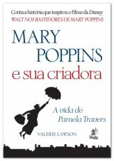 MARY POPPINS E SUA CRIADORA - A VIDA DE PAMELA TRAVERS