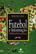 FUTEBOL E INFORMACAO - DRIBLANDO INCERTEZAS