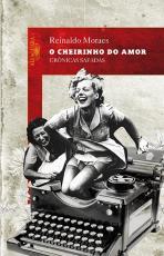 CHEIRINHO DO AMOR, O - CRONICAS SAFADAS - 1ª