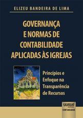 GOVERNANÇA E NORMAS DE CONTABILIDADE APLICADAS ÀS IGREJAS - PRINCÍPIOS E ENFOQUE NA TRANSPARÊNCIA DE RECURSOS