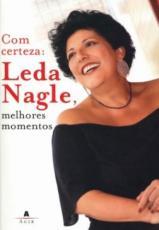 COM CERTEZA - LEDA NAGLE, MELHORES MOMENTOS - 1