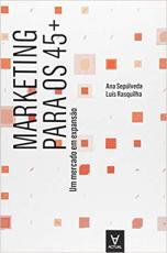 MARKETING PARA OS 45+: UM MERCADO EM EXPANSÃO  - 1