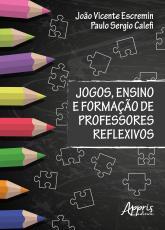 JOGOS ENSINO E FORMAÇÃO DE PROFESSORES REFLEXIVOS
