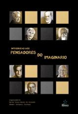INTRODUÇÃO AOS PENSADORES DO IMAGINÁRIO