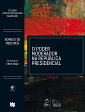 PODER MODERADOR NA REPÚBLICA PRESIDENCIAL, O