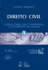 DIREITO CIVIL - VOLUME 3 - TEORIA GERAL DOS CONTRATOS E CONTRATOS EM ESPÉCIE