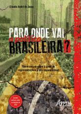 PARA ONDE VAI A POLÍTICA BRASILEIRA
