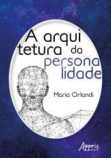 ARQUITETURA DA PERSONALIDADE, A
