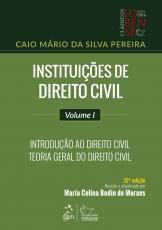 INSTITUIÇÕES DE DIREITO CIVIL - VOLUME I - INTRODUÇÃO AO DIREITO CIVIL TEORIA GERAL DO DIREITO CIVIL
