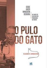 PULO DO GATO, O - ESSE GATO NINGUEM SEGURA