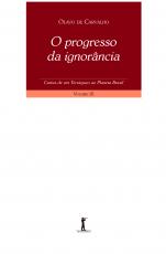 PROGRESSO DA IGNORÂNCIA, O - CARTAS DE UM TERRÁQUEO AO PLANETA BRASIL - VOLUME IX