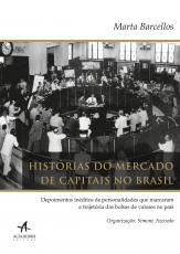 HISTÓRIAS DO MERCADO DE CAPITAIS NO BRASIL