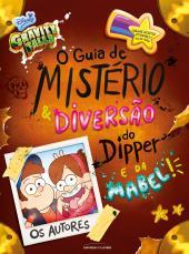 GRAVITY FALLS - O GUIA DE MISTÉRIO E DIVERSÃO DO DIPPER E DA MABEL