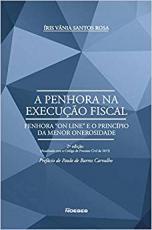 PENHORA NA EXECUÇÃO FISCAL, A - 2ª EDIÇÃO - ATUALIZADA COM O CÓDIGO DE PROCESSO CIVIL DE 2015