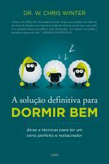 SOLUÇÃO DEFINITIVA PARA DORMIR BEM, A