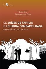 JUÍZES DE FAMÍLIA E A GUARDA COMPARTILHADA, OS