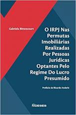 IRPJ NAS PERMUTAS IMOBILIÁRIAS POR PESSOAS JURÍDICAS OPTANTES PELO REGIME DO LUCRO PRESUMIDO, O