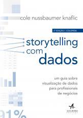 STORYTELLING COM DADOS - UM GUIA SOBRE VISUALIZAÇÃO DE DADOS PARA PROFISSIONAIS DE NEGÓCIOS
