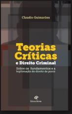 TEORIAS CRÍTICAS E DIREITO CRIMINAL