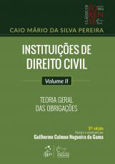 INSTITUIÇÕES DE DIREITO CIVIL - VOL. II - TEORIA GERAL DAS OBRIGAÇÕES